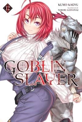 Goblin Slayer: Volume 12 Light Novel